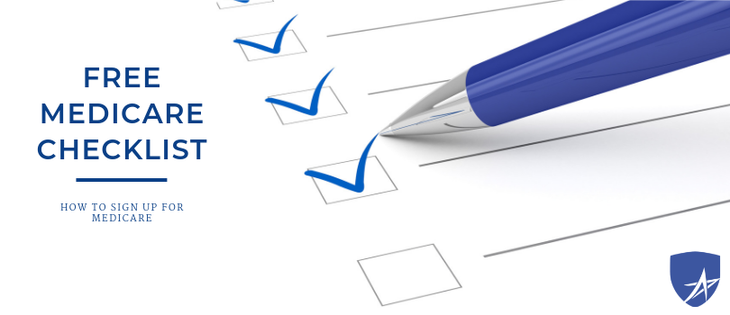 How to Sign Up for Medicare – Download Your Free Checklist
